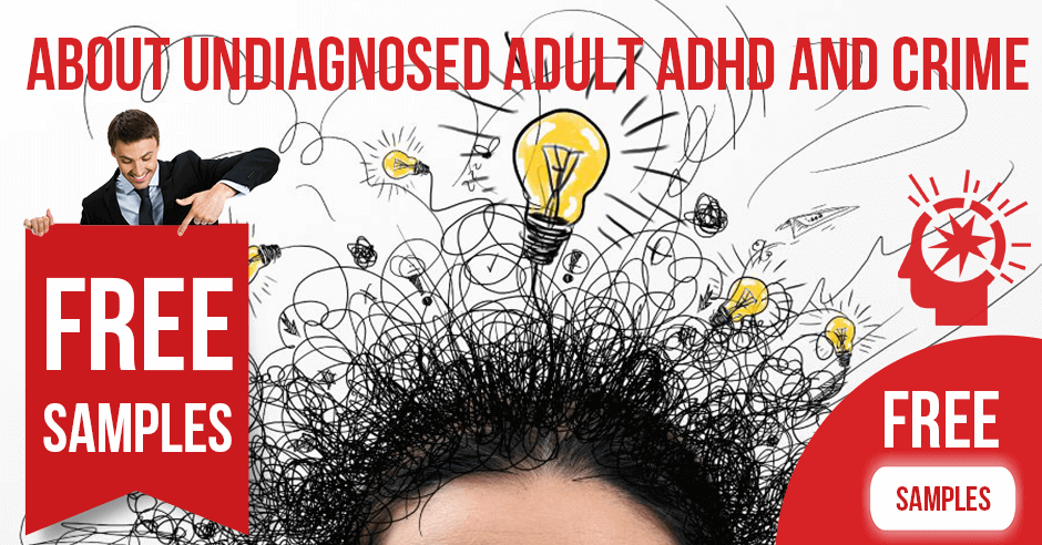 About Undiagnosed Adult ADHD and Crime